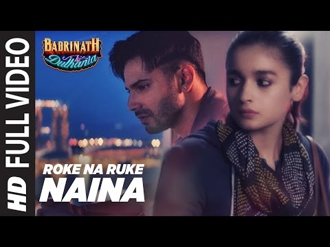 Xxx Mp4 Roke Na Ruke Naina Full Video Song Arijit Singh Varun Alia Amaal Mallik Badrinath Ki Dulhania 3gp Sex