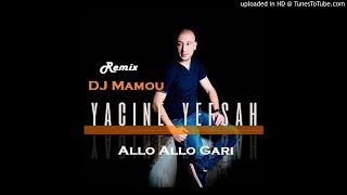 Yacine Yefsah _ Allo Allo Gari ♫ Remix Dj Mamou ♫ Version 2018 ♫