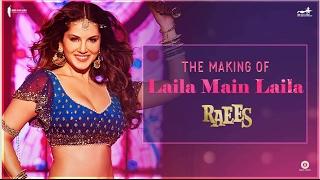 Raees  Making Of Laila Main Laila   Sunny Leone Shah Rukh Khan