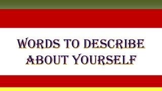 HOW TO DESCRIBE YOURSELF - IDEAS ABOUT ONE WORD TO DESCRIBE ABOUT YOU