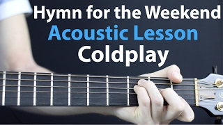 Coldplay - Hymn For The Weekend: Acoustic Lesson EASY