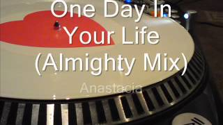 One Day In Your Life (Almighty Mix) Anastacia