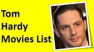 Tom Hardy Movies List