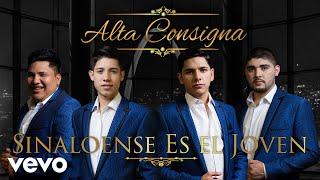 Alta Consigna - Sinaloense Es el Joven (Audio)