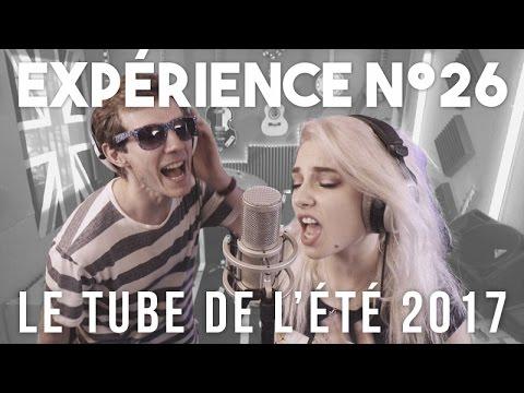 Expérience n°26 - Le Tube de l'été 2017 [avec Clara Doxal]