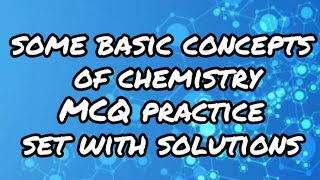 Some Basic Concepts of Chemistry : Practice Set with Solutions  (PDF)
