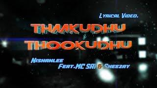 Thaakudhu Thookudhu - Nishanlee feat. MC SAI & Sheezay