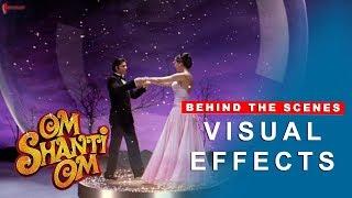 Om Shanti Om | Behind The Scenes | Visual Effects | Shah Rukh Khan, Deepika Padukone