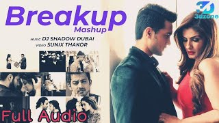 Audio | The Breakup Mashup Song 2019 || #3dzone
