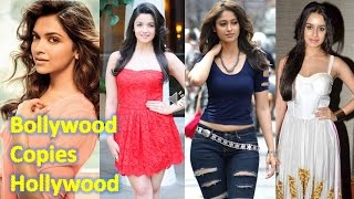 Top Bollywood Actresses who copies style from Hollywood