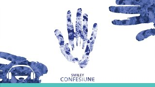 Smiley - Confesiune [Official track]