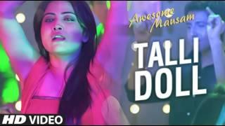 TALLI DOLL Song   AWESOME MAUSAM   Benny Dayal, Ishan Ghosh, Priya Bhattacharya 