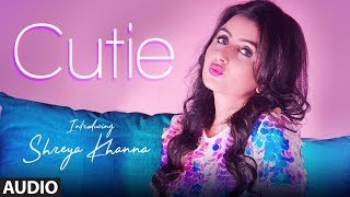Shreya Khanna: Cutie Audio Song | Intense | Robby Singh | Latest Punjabi Songs 2018 | T-Series