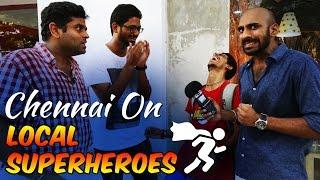 Chennai on Local Superheroes