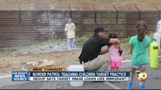 Border Patrol Teaches Kids To Shoot Immigrant Targets