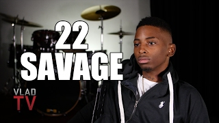22 Savage Says He Has Respect for 23 Savage, Told Him to Keep Going