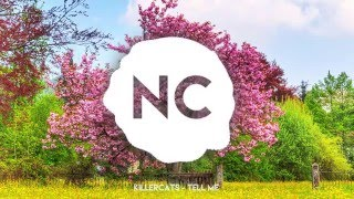 Killercats - Tell Me (feat. Alex Skrindo) | No Copyright Music