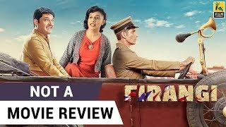 Firangi | Not A Movie Review | Sucharita Tyagi