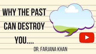 Letting go of your crazy past! | Dr. Farjana Khan