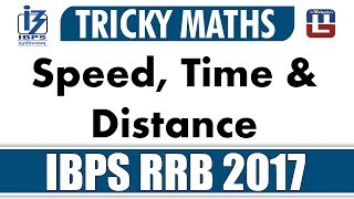 TRICKY MATHS | SPEED ,TIME & DISTANCE | IBPS | RRB 2017