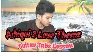 Ashiqui 2 Love theme complete guitar tabs lesson (Valentine's Special)|Ashiqui 2| |By Dev Mishra|