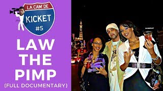Law The Pimp (Full Documentary with French Subtitles) | LA CAM' DE KICKET #5
