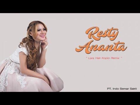 Resty Ananta Lara Hati Koplo Remix Official Music Video