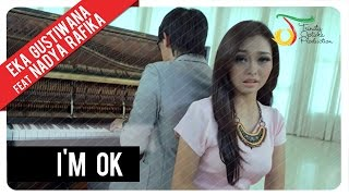 Eka Gustiwana Feat. Nadya Rafika - I'm OK | Official Video Clip