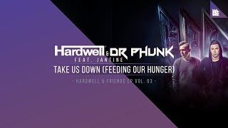 Hardwell & Dr Phunk feat. Jantine - Take Us Down (Feeding Our Hunger)