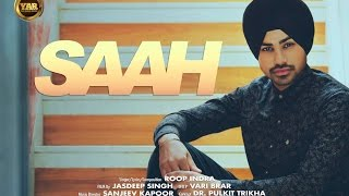 SAAH || ROOP INDRA || YAAR ANMULLE RECORDS || Latest Punjabi SONG 2017