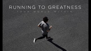 Running to Greatness - Motivational Video