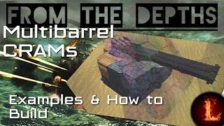 Multibarrel CRAM Cannons: Examples & how to build - From the Depths