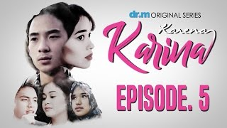 KARENA KARINA - Episode #5