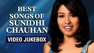 Best Songs of Sunidhi Chauhan | Video Jukebox