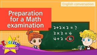 9. Math examination – preparation (English Dialogue) - Educational video for Kids