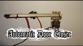 How to make: Automatic Door Closer