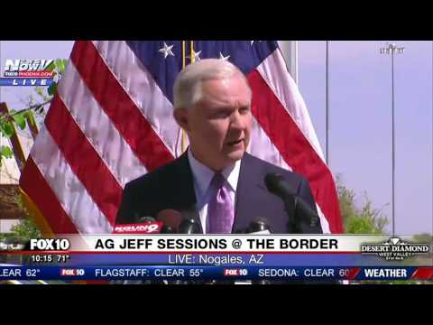 FNN Attorney General Jeff Sessions Outlines Immigration Plan After Touring Arizona Mexico Border