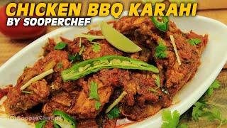 Chicken Barbecue Karahi Recipe - SooperChef