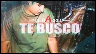 Bien Arriba - Te busco I Cumbia I Tema Nuevo 2016