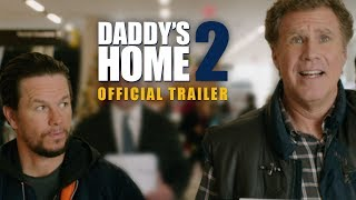 Daddy's Home 2   Official Trailer   Paramount Pictures UK