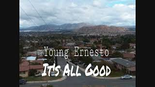 """""""It's All Good"""" Young Ernesto (Prod. By Vybe Beats x hTWo)"""