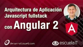 Arquitectura de aplicación Angular 2 y Javascript Fullstack