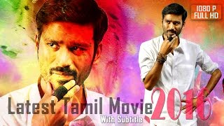 dhanush tamil fullmovie |new tamil movie 2016| latest Dhanush tamil movie 2016 new release|subtitles