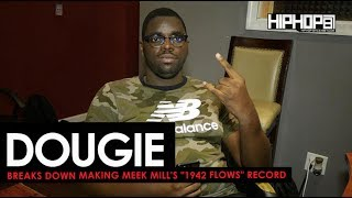 "Dougie Shows How He made ""1942 Flows"" for Meek Mill"
