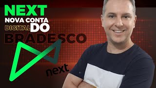 Next, Nova Conta Digital do Bradesco - Cartões de Crédito Alta Renda - Leandro Vieira