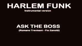 Harlem Funk - Ask The Boss