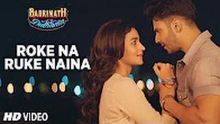 Roke Na Ruke Naina Vedio Song | Arijit Singh | Varun, Alia |
