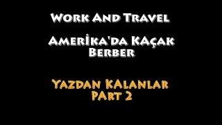 Amerikada Kaçak Berber & Yazdan Geriye Kalanlar 2