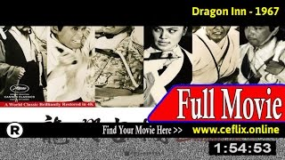 Watch: Dragon Inn (1967) Full Movie Online