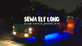 SEWA ELF LONG KEREN BERKUALITAS TERBAIK JAKARTA - REVIEW KAROSERI HARTONO PUTRA